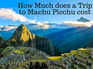 How much does a trip to Machu Picchu cost?